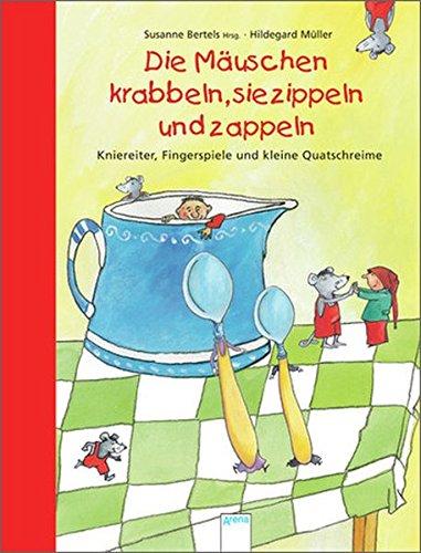 9783401503271: Die Mäuschen krabbeln, sie zippeln und zappeln: Kniereiter, Fingerspiele und kleine Quatschreime