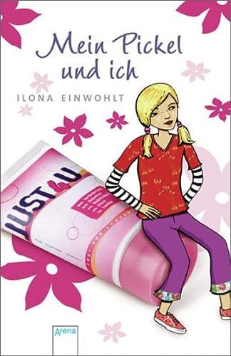 Mein Pickel und ich: Einwohlt, Ilona: