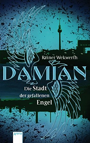 9783401504636: Damian. Die Stadt der gefallenen Engel