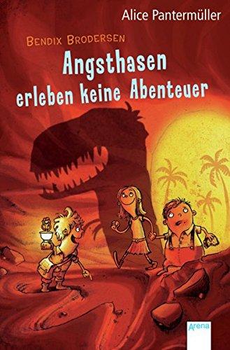 Bendix Brodersen - Angsthasen erleben keine Abenteuer: Pantermüller, Alice