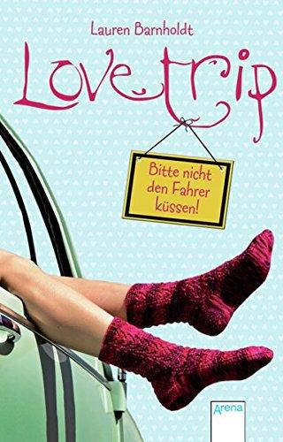 9783401505138: Love Trip: Bitte nicht den Fahrer küssen!