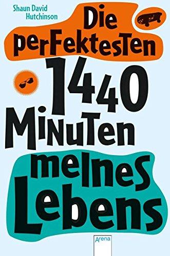 9783401506173: Die perfektesten 1440 Minuten meines Lebens