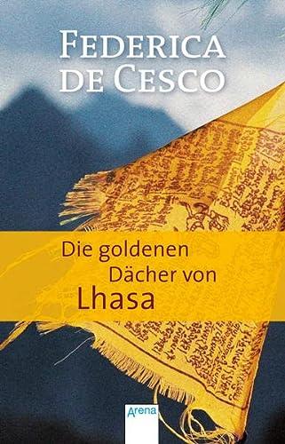 Die goldenen Dächer von Lhasa: Cesco, Federica De