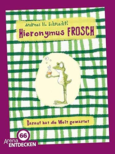 9783401507132: Hieronymus Frosch. Darauf hat die Welt gewartet
