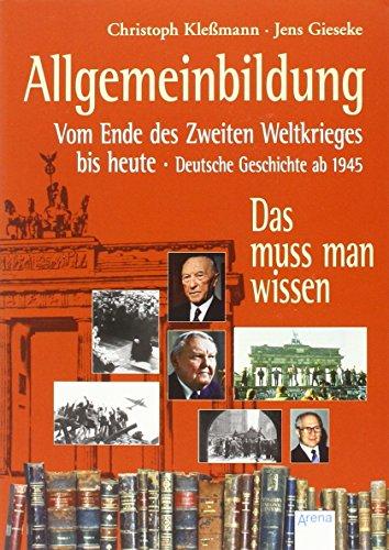 9783401508603: Allgemeinbildung Vom Ende des Zweiten Weltkrieges bis heute: Deutsche Geschichte ab 1945: