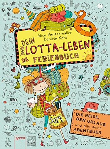 Dein Lotta-Leben. Ferienbuch: Für die Reise, den: Alice Pantermüller