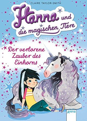 9783401600154: Hanna und die magischen Tiere 02. Der verlorene Zauber des Einhorns