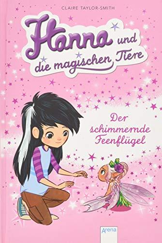 9783401600703: Hanna und die magischen Tiere 03. Der schimmernde Feenflügel