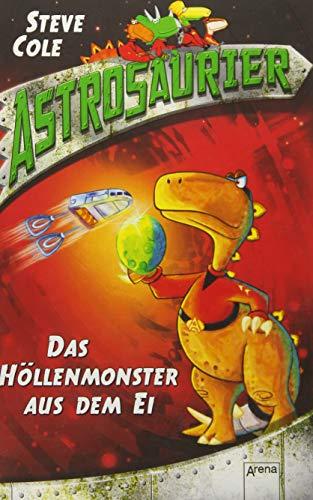 9783401600895: Astrosaurier 02. Das H�llenmonster aus dem Ei