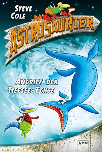 9783401601007: Astrosaurier (3). Angriff der Tiefsee-Echse