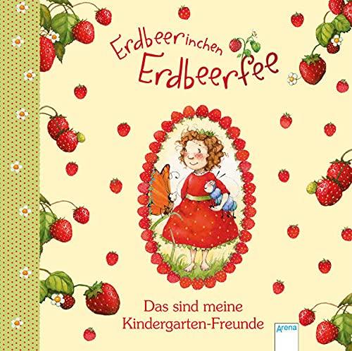 9783401700144: Erdbeerinchen Erdbeerfee. Das sind meine Kindergarten-Freunde