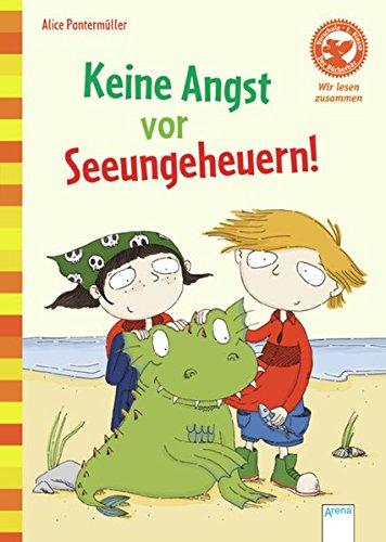 Keine Angst vor Seeungeheuern!: Der Bücherbär. Wir: Alice Pantermüller