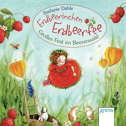 9783401702636: Erdbeerinchen Erdbeerfee. Das große Fest im Beerenwald