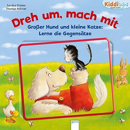 9783401702964: Gro�er Hund und kleine Katze. Lerne die Gegens�tze: Dreh um, mach mit. Kiddilight