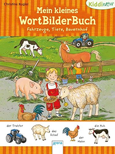 Fahrzeuge, Tiere, Bauernhof: Kiddinatur: Mein kleines WortBilderBuch. Ab 18 Monate