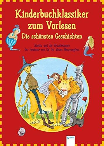 9783401703992: Kinderbuchklassiker zum Vorlesen. Die sch�nsten Geschichten: Aladin und die Wunderlampe. Der Zauberer von Oz. Die kleine Meerjungfrau