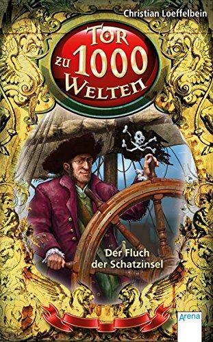 9783401704135: Tor Zu 1000 Welten: Der Fluch Der Schatzinsel (Book 6)