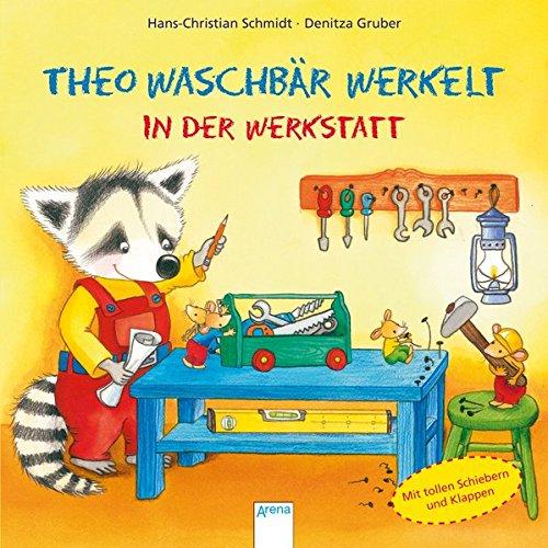 9783401704449: Theo Waschb�r werkelt. In der Wekstatt