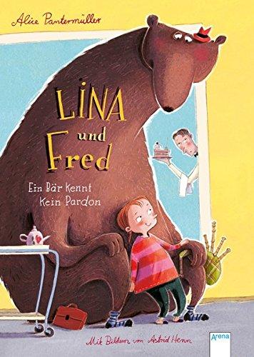 Lina und Fred. Ein Bär kennt kein: Pantermüller, Alice