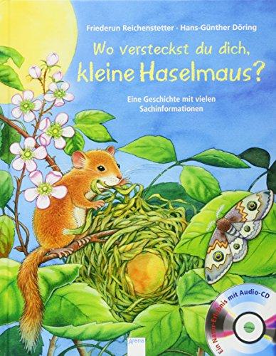 9783401706634: Wo versteckst du dich, kleine Haselmaus?: Eine Geschichte mit vielen Sachinformationen