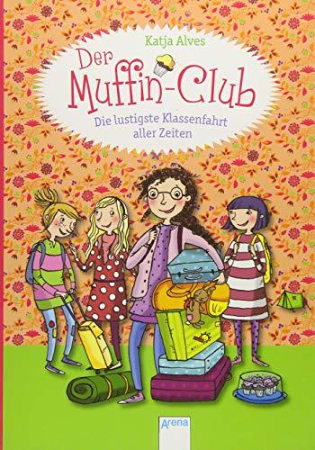 Der Muffin-Club 05. Die lustigste Klassenfahrt aller Zeiten: Alves, Katja