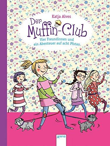 Der Muffin-Club 07. Vier Freundinnen und ein Abenteuer auf acht Pfoten: Katja Alves