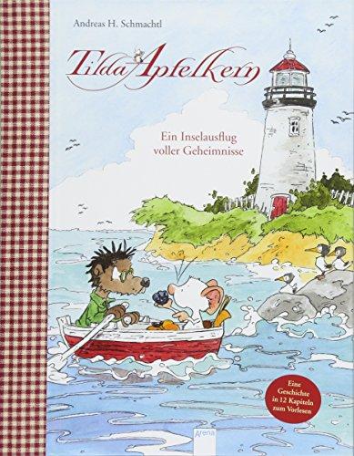 Tilda Apfelkern. Ein Inselausflug voller Geheimnisse - Andreas H. Schmachtl