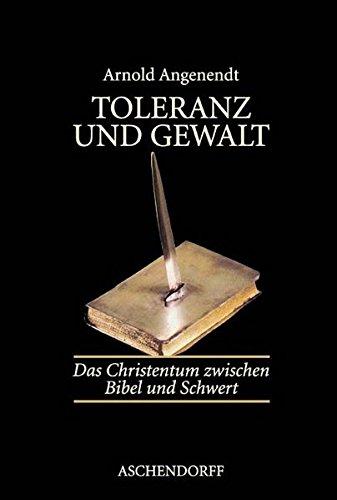 9783402002155: Toleranz und Gewalt: Das Christentum zwischen Bibel und Schwert