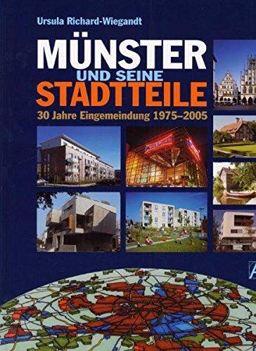 Münster und seine Stadtteile: 30 Jahre Eingemeindung 1975 - 2005 (Hardback): Ursula Richard-Wiegandt