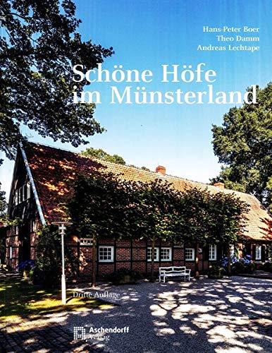9783402004340: Schöne Höfe im Münsterland: Zeugen ländlicher Baukultur aus fünf Jahrhunderten