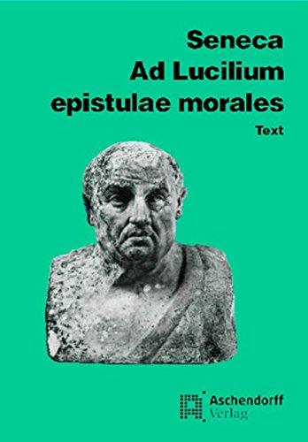 Ad Lucilium Epistulae morales. Text: Seneca
