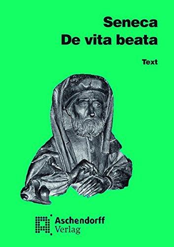 De vita beata. Text: Seneca