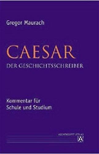 9783402021668: Caesar. Der Geschichtsschreiber: Kommentar für Schule und Studium
