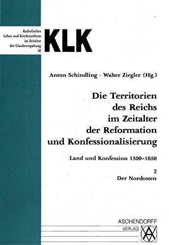 9783402029718: Die Territorien des Reiches 2 im Zeitalter der Reformation und Konfessionalisierung. Der Nordosten. Land und Konfession 1500 - 1650.