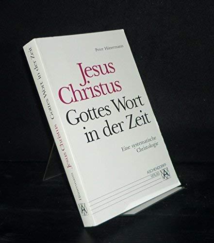 9783402032688: Jesus Christus: Gottes Wort in der Zeit : ein systematische Christologie