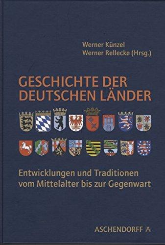 9783402034163: Geschichte der deutschen Länder: Entwicklungen und Traditionen vom Mittelalter bis zur Gegenwart