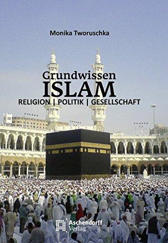 9783402034248: Grundwissen Islam: Religion, Politik, Gesellschaft