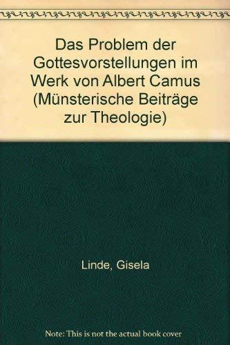 Das Problem der Gottesvorstellungen im Werk von Albert Camus (Munsterische Beitrage zur Theologie) ...
