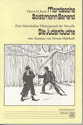 9783402037492: Mordsache Soistmann Berend: Zum historischen Hintergrund der Novelle Die Judenbuche von Annette von Droste-Hülshoff (Schriften der Droste-Gesellschaft)
