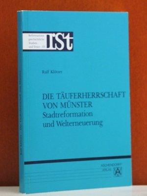 9783402037799: Die Täuferherrschaft von Münster. Stadtreformation und Welterneuerung