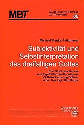 Subjektivität und Selbstinterpretation des dreifaltigen Gottes: Michael Menke-Peitzmeyer