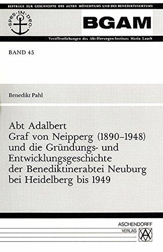 9783402039809: Abt Adalbert Graf von Neipperg (1890 - 1948) (Beiträge zur Geschichte des alten Mönchtums und des Benediktinertums)