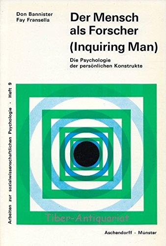 9783402040294: Der Mensch als Forscher. (Inquiring Man). Die Psychologie der persönlichen Konstrukte. (=Arbeiten zur sozialwissenschaftlichen Psychologie; Heft 9).