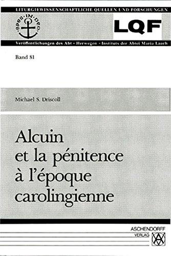 9783402040607: Alcuin et la p�nitence � l'�poque carolingienne (Liturgiewissenschaftliche Quellen und Forschungen)