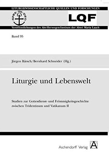 Liturgie und Lebenswelt: Jürgen Bärsch