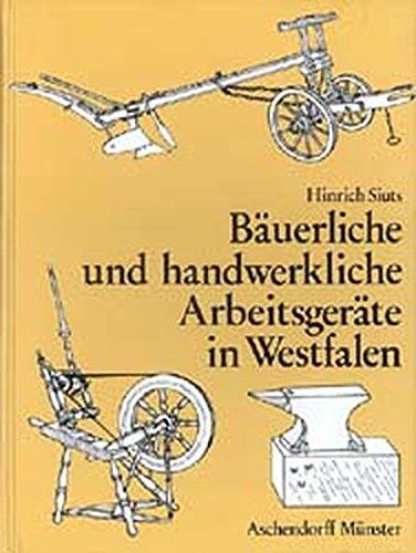 Bäuerliche und handwerkliche Arbeitsgeräte in Westfalen: Hinrich Siuts
