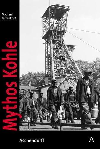 Mythos Kohle: Michael Farrenkopf