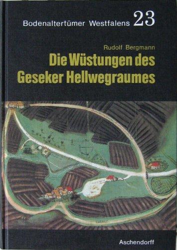 9783402051368: Die Wüstungen des Geseker Hellwegraumes: Studien zur mittelalterlichen Siedlungsgenese einer westfälischen Getreidebaulandschaft (Bodenaltertümer Westfalens)