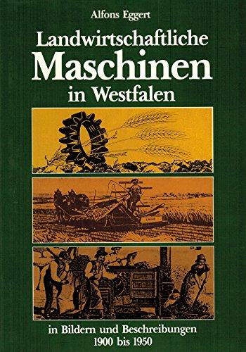 9783402052563: Landwirtschaftliche Maschinen in Westfalen. In Bildern und Beschreibungen 1900-1950