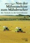 9783402052570: Von der Mahmaschine zum Mahdrescher: Die Technik in der Getreideernte